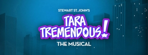 Stewart St John's Tara Tremendous The Musical