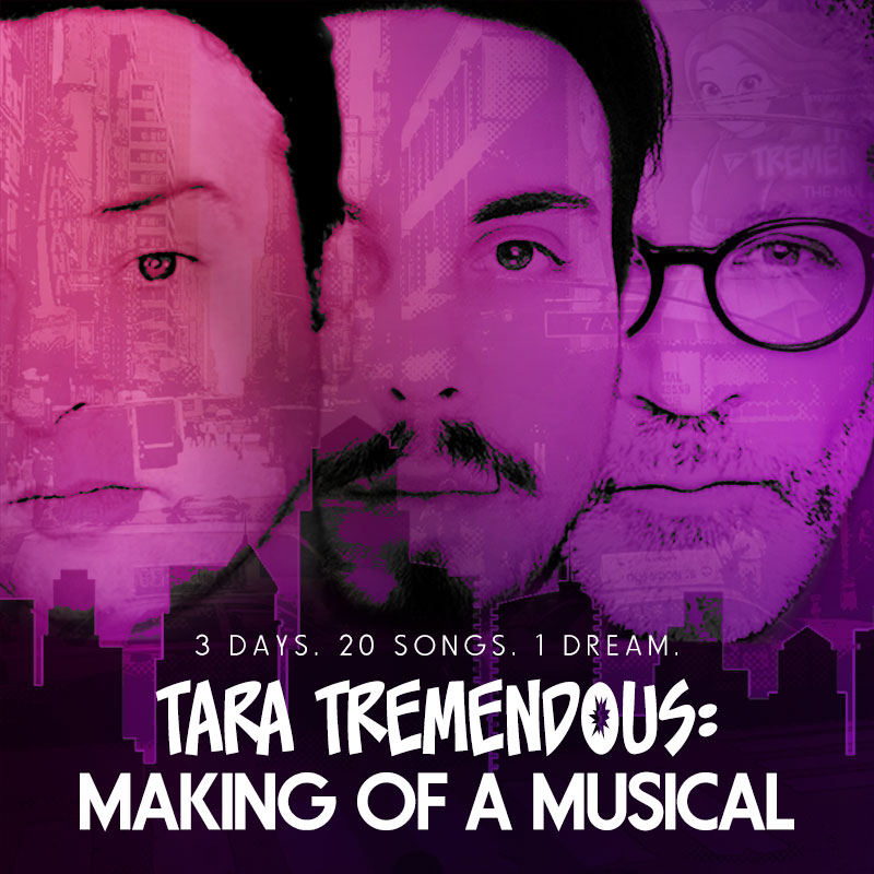 Tara Tremendous: Making Of A Musical - Docuseries