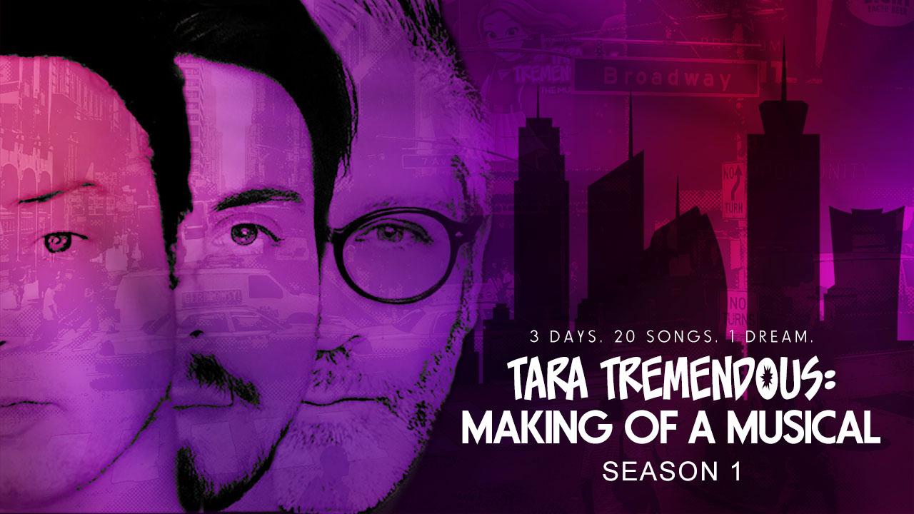 Tara Tremendous: Making Of A Musical - Season 1