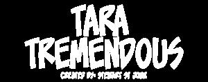 Tara Tremendous