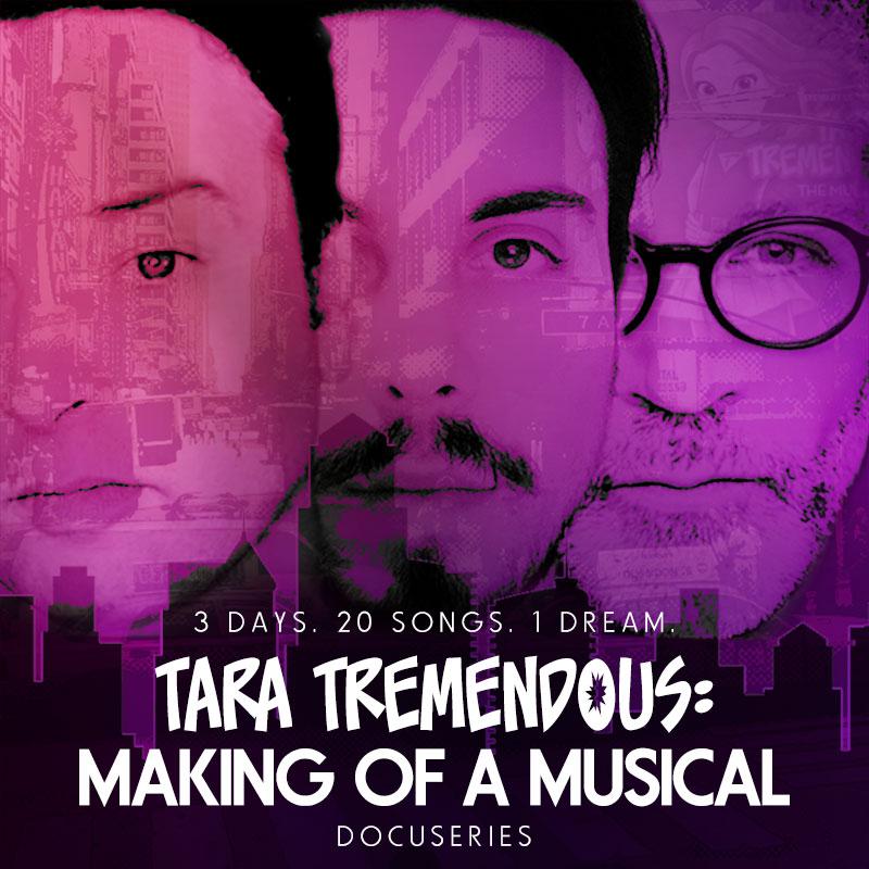 Tara Tremendous: The Musical - The Docuseries