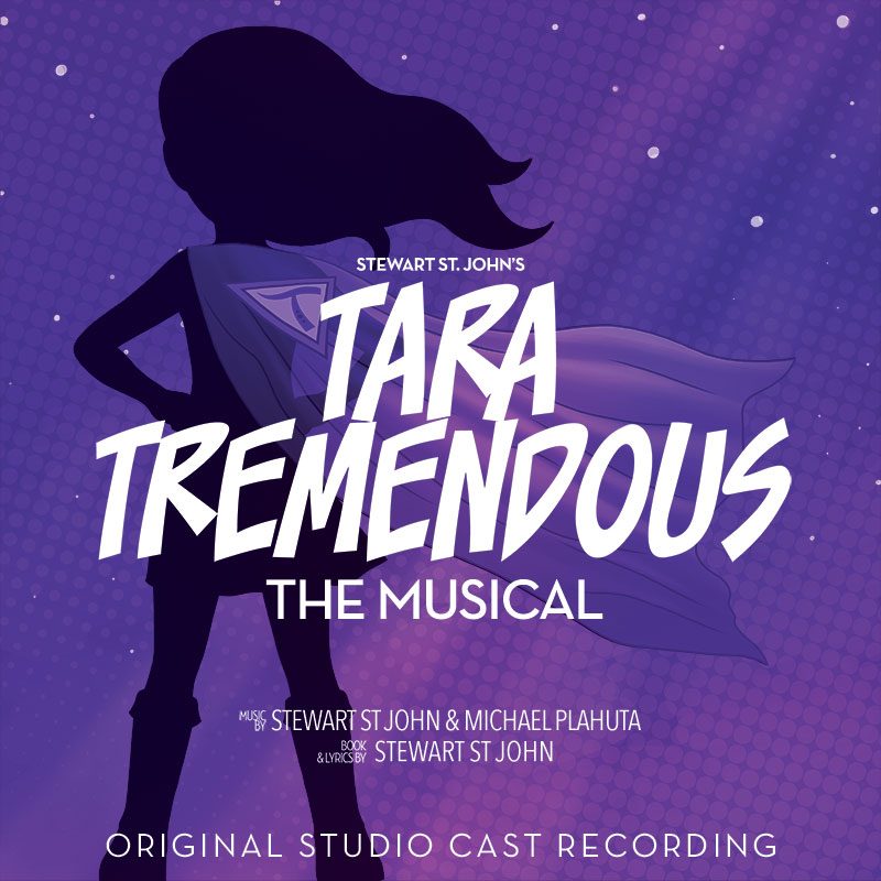 Tara Tremendous - The Musical (Original Studio Cast Recording) - CD Cover